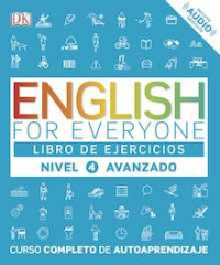 English for everyone Nivel 4 Avanzado  - Libro de ejercicios