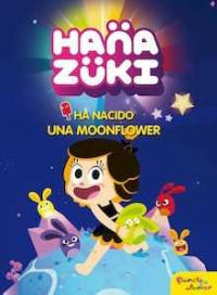 Hanazuki. Ha nacido una Moonflower