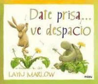 Date prisa... ve despacio