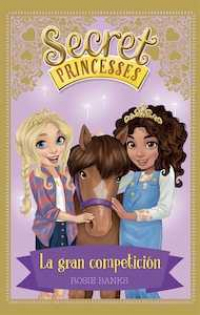 Secret Princesses 6. La gran competición