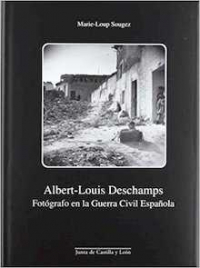 Albert Louis Deschamps. Fotógrafo en la Guerra Civil Española